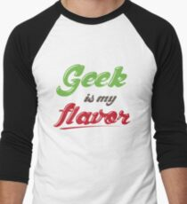 Geek Is My Flavor Men's Baseball ¾ T-Shirt