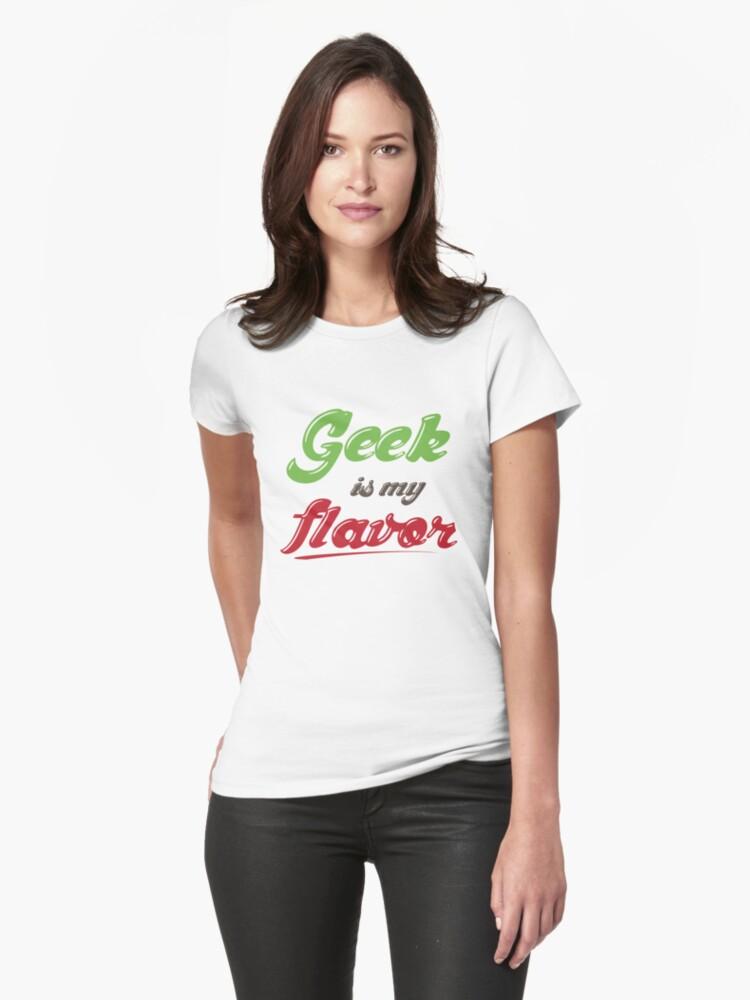 Geek Is My Flavor by GeekShirtsHQ