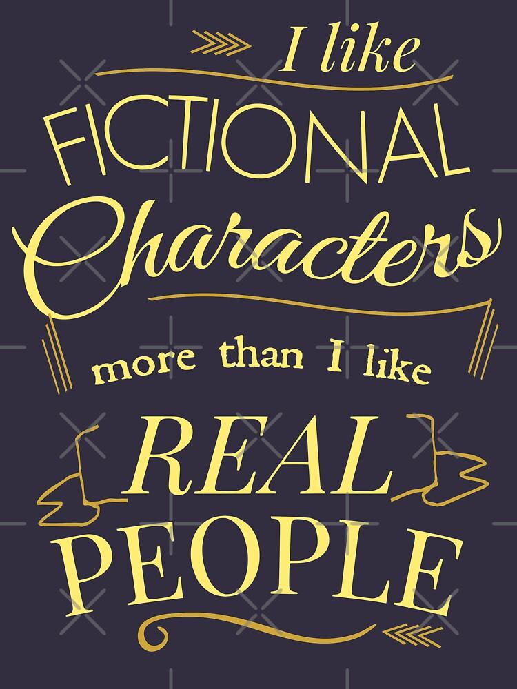 Me gustan los personajes de ficción más que personas reales de FandomizedRose