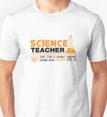 Science Teacher Witty Saying Unisex T-Shirt