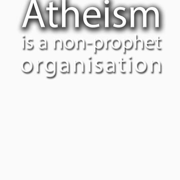 __atheism is a non-prophet organisation by ermisenda