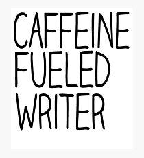 Caffeine Fueled Writer Photographic Print