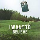 I Want To Believe TARDIS by archerluck