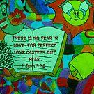1 John 4:18 by mariatheresa