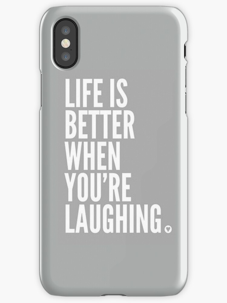 """""""Life is better when you're laughing"""" (Grey) - Iphone case  by sullat04"""