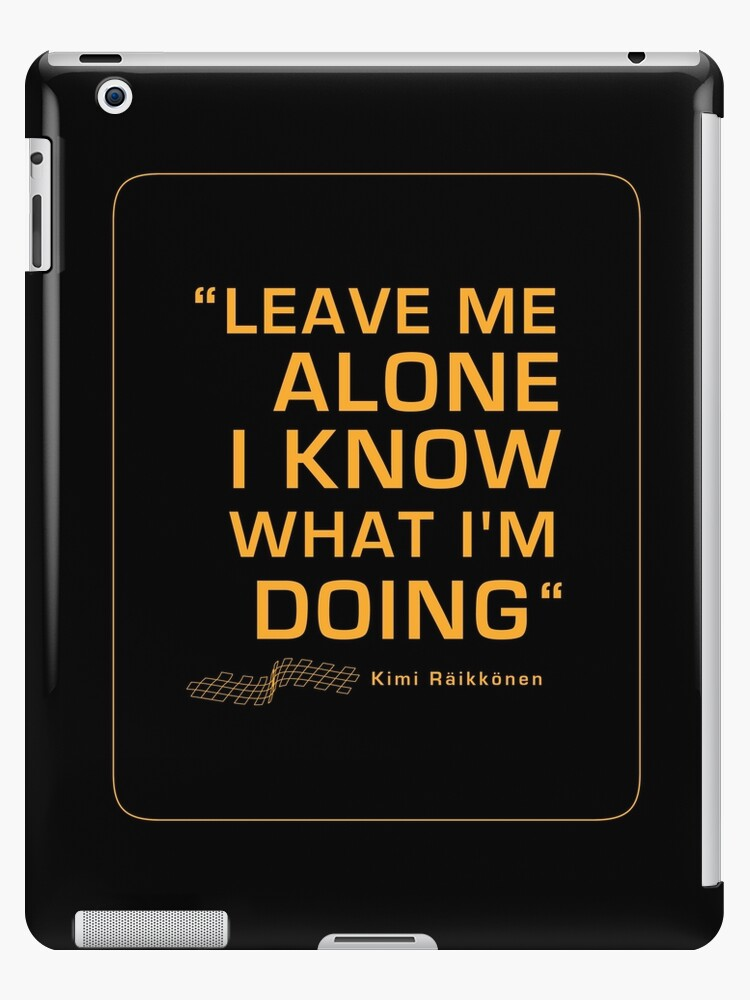 "Kimi Raikkonen  - ""Leave me alone. I know what I'm doing"" by projectbebop"
