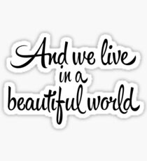 Beautiful World Sticker