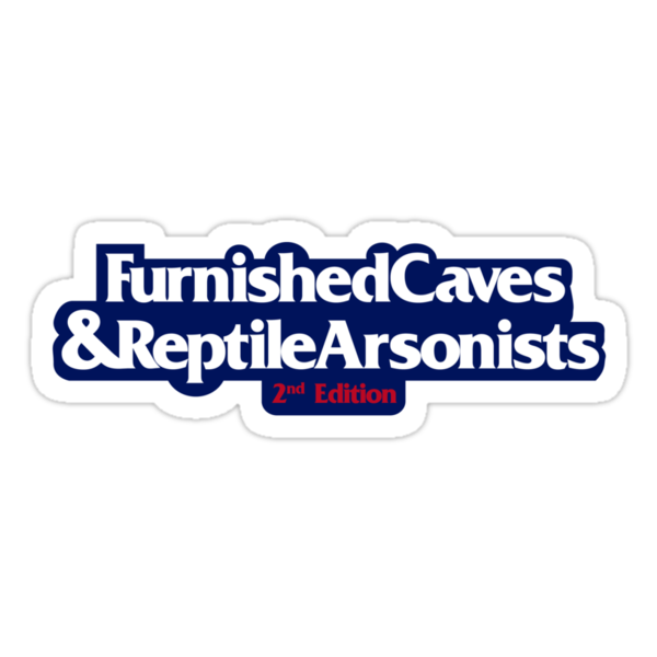 Furnished Caves & Reptile Arsonists by Azafran