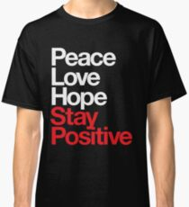 Peace Love Hope Stay Positive (white/red) Classic T-Shirt