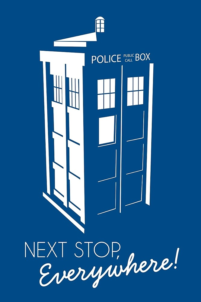 Police Call Box - Next Stop Everywhere! by KatieBuggDesign