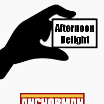 Anchorman- Afternoon Delight by manujoey