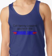 Call Kenny Loggins, You're in the DANGER ZONE Tank Top