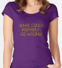 what could possibly go wrong Women's Fitted Scoop T-Shirt