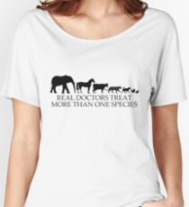 Real Doctors (Veterinarians) Treat More Than One Species Women's Relaxed Fit T-Shirt