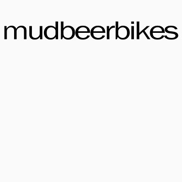 Mud, beer and stealth bikes by fludvd