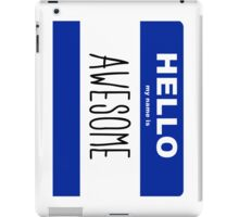 Hello my name is Awesome iPad Case/Skin