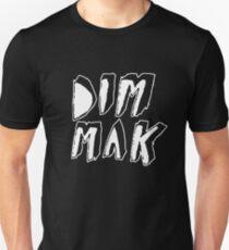 DIM MAK! Unisex T-Shirt