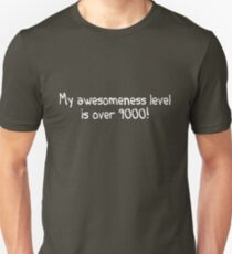 My awesomeness level is over 9000! T-Shirt