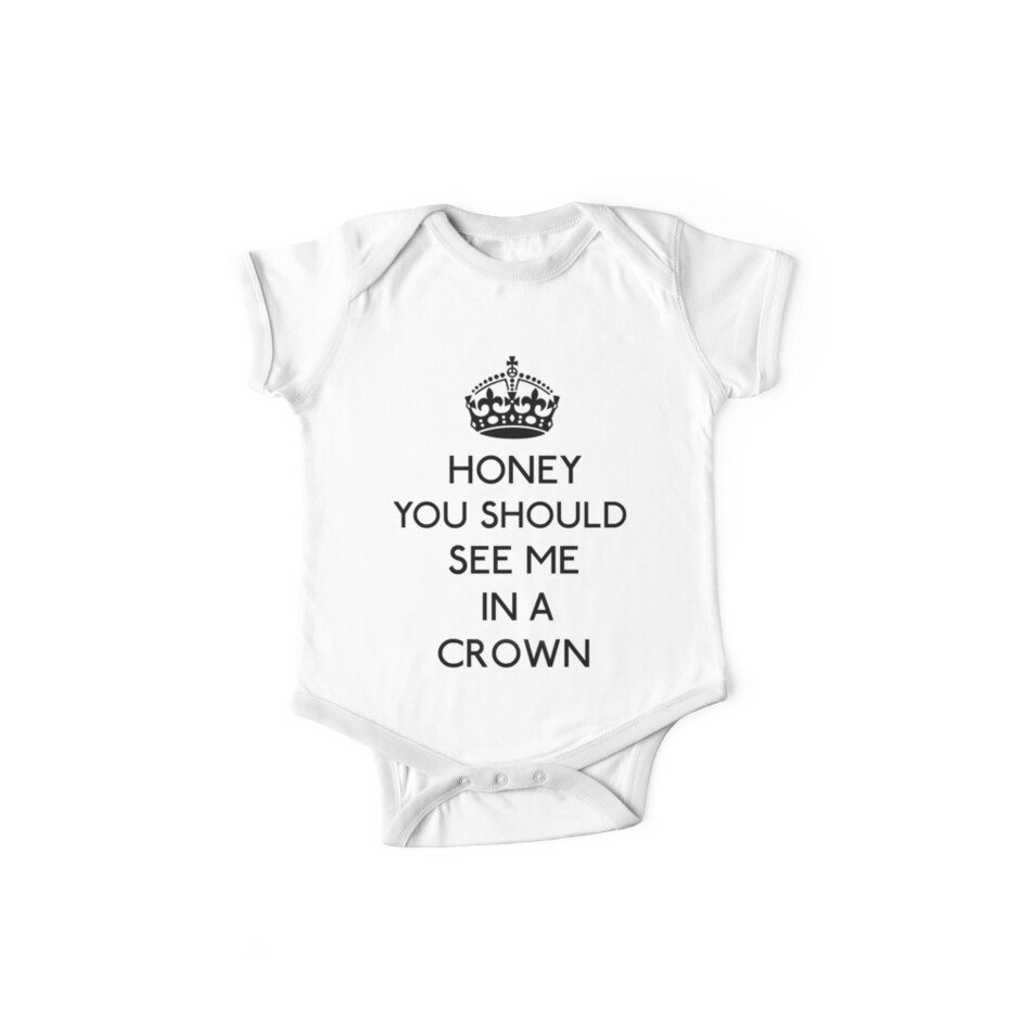Honey, You Should See Me In A Crown (Black)  by gloriouspurpose