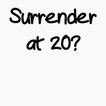 Surrender? by showman122