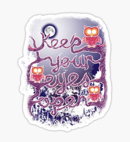 Keep Your Eyes Open Sticker
