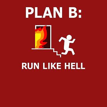 Plan B: Run Like Hell! by BakedBunny