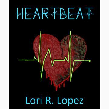 HEARTBEAT by Lori-R-Lopez