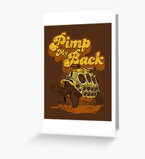 Pimp My Back Greeting Card
