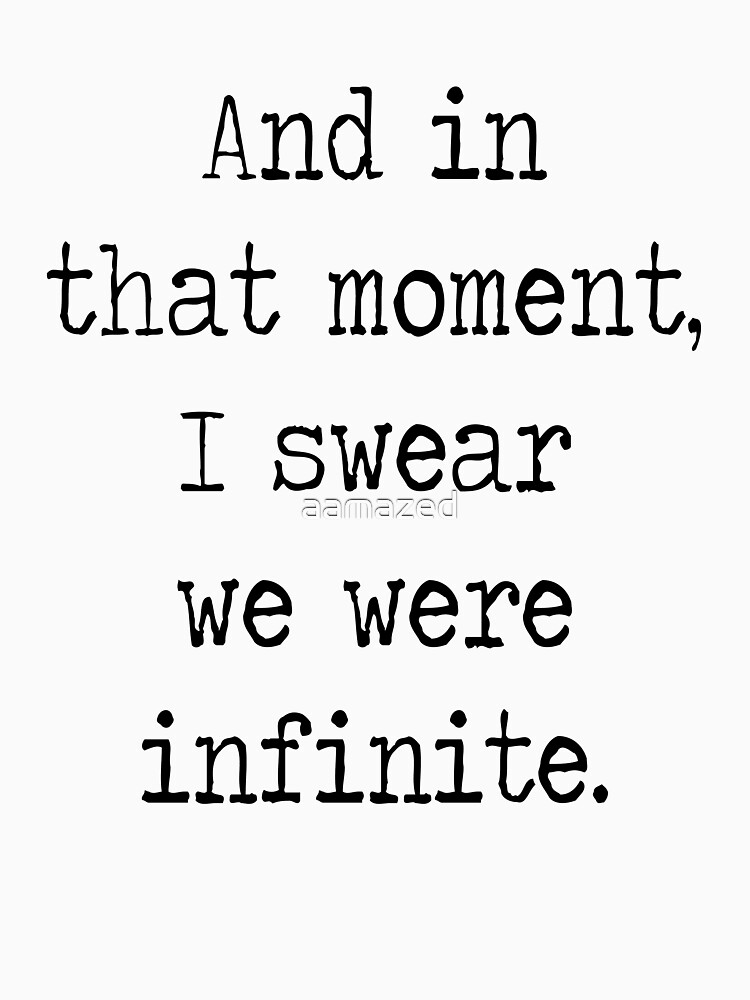 And in that moment, I swear we were infinite. by aamazed