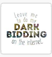 Dark Bidding on the Internet Sticker