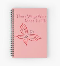 These Wings Were Made To Fly Spiral Notebook