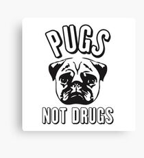 Pug not Drugs Canvas Print