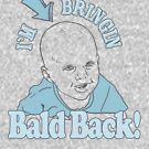 I'M BRINGIN BALD BACK by Heather Daniels