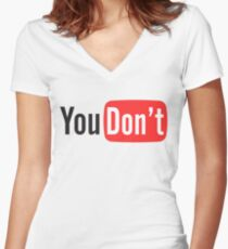 You Don't Women's Fitted V-Neck T-Shirt