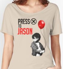 "Press ""X"" to Jason!!! Women's Relaxed Fit T-Shirt"