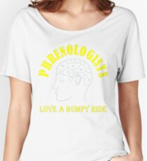 Phrenologists Love a bumpy ride 2 Women's Relaxed Fit T-Shirt