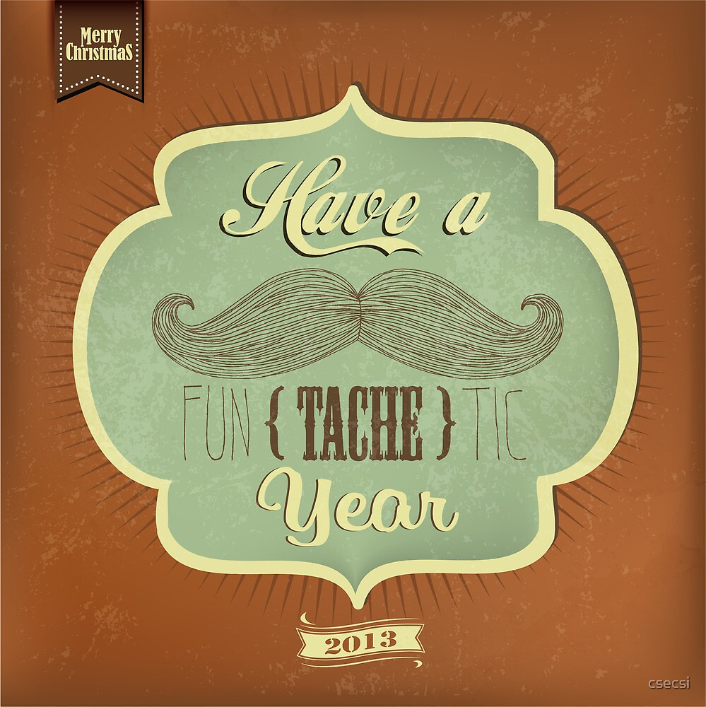 Have a funTACHEtic Year by csecsi