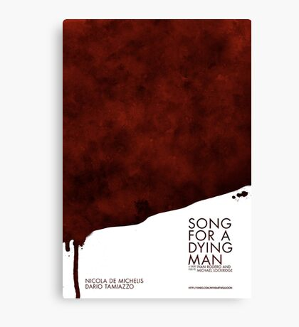 Song for a dying man, Blood Poster Canvas Print
