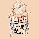"Dream Catcher: ""If you really want to catch your dreams, you have to chase it"" - Iphone Case   by sullat04"