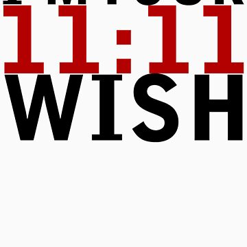 11:11 Wish by Kingofgraphics