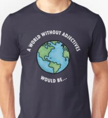 A World Without Adjectives T-Shirt