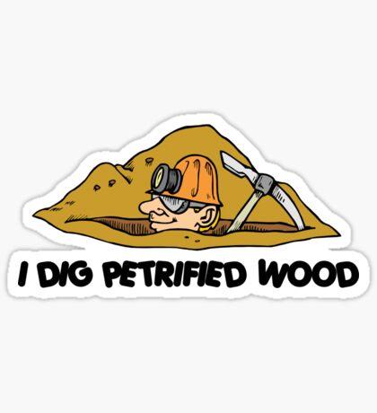 Rockhound I Dig Petrified Wood Sticker
