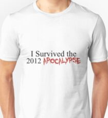 I Survived the 2012 Apocalypse Unisex T-Shirt