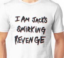 I'm Jack's smirking revenge Unisex T-Shirt