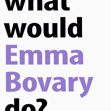 what would Emma Bovary do? by emilylookshigh