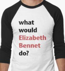 what would Elizabeth Bennet do? Men's Baseball ¾ T-Shirt