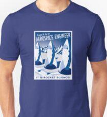Aerospace Engineering - It is Rocket Science! Unisex T-Shirt