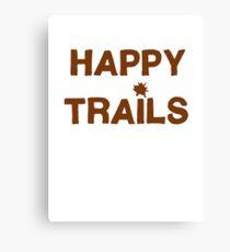 Happy Trails... Canvas Print