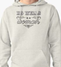 HG Wells is a woman Pullover Hoodie