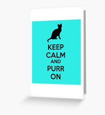 Keep calm and purr on Greeting Card